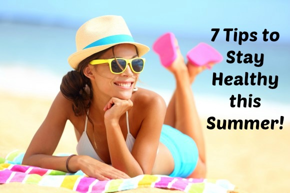 Blog | 7 Tips to Stay Healthy this Summer